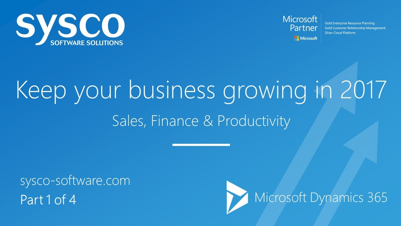 keep your business growing in 2017 with microsoft dynamics 365 part 1